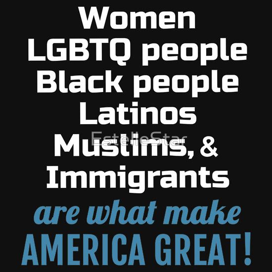Hoodie, T shirt - Short or long sleeve. Womens March - Immigrants, etc Make America Great. Also comes in a poster you can use to make a sign. (Million) Womens March on Washington, Los Angeles, New York, Chicago, Denver, etc. Not My President, Protest, pro-tolerance, acceptance, and gay LGBTQ Rights, Feminism, womens rights, anti-trump, Inauguration Day, January 21, 2017