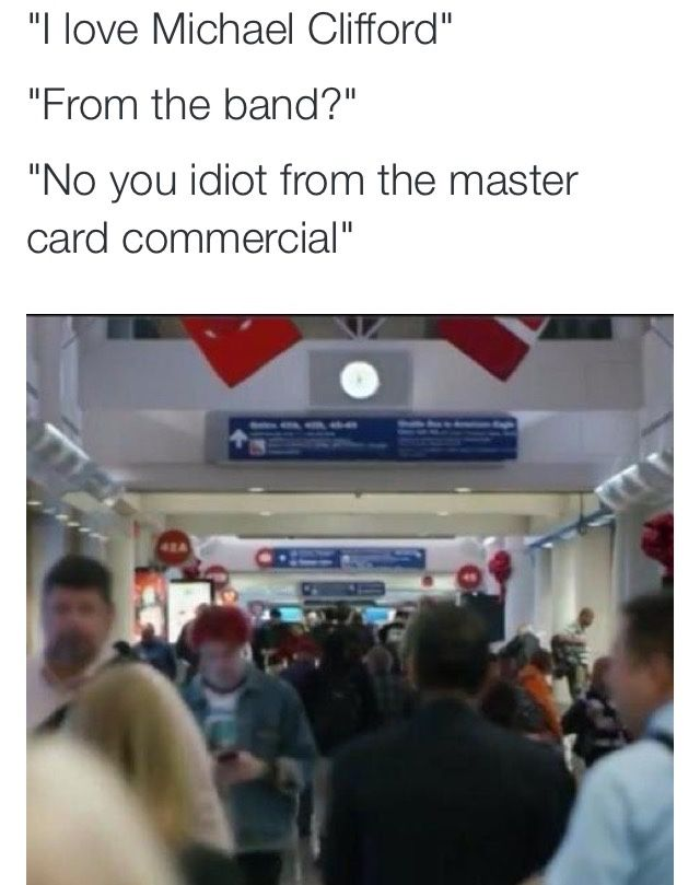 when ur band leaves u behind in America and u end up being in a mastercard commercial