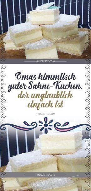 Omas himmlisch guter Sahne-Kuchen, der unglaublich einfach ist – Astrid