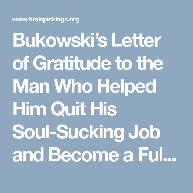 Bukowski's Letter of Gratitude to the Man Who Helped Him Quit His Soul-Sucking Job and Become a Full-Time Writer – Brain Pickings