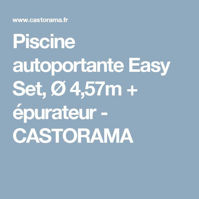 Piscine autoportante Easy Set, Ø 4,57m + épurateur - CASTORAMA