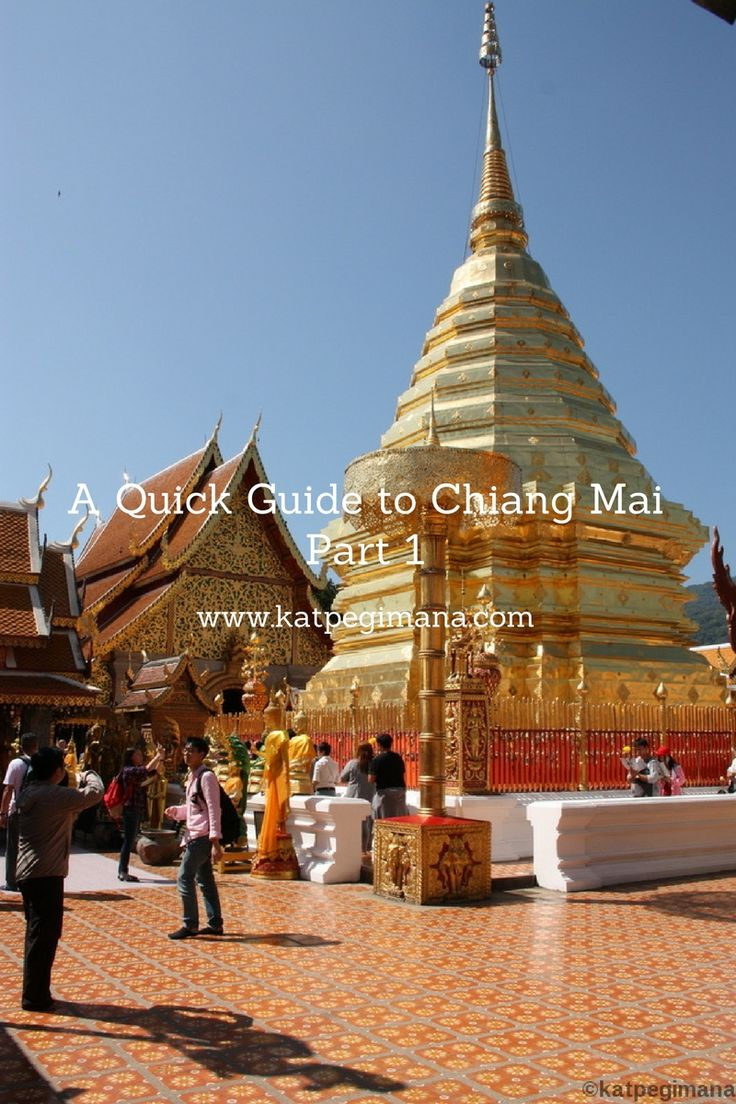 A quick guide to top things to do and see in Chiang Mai - Part 1