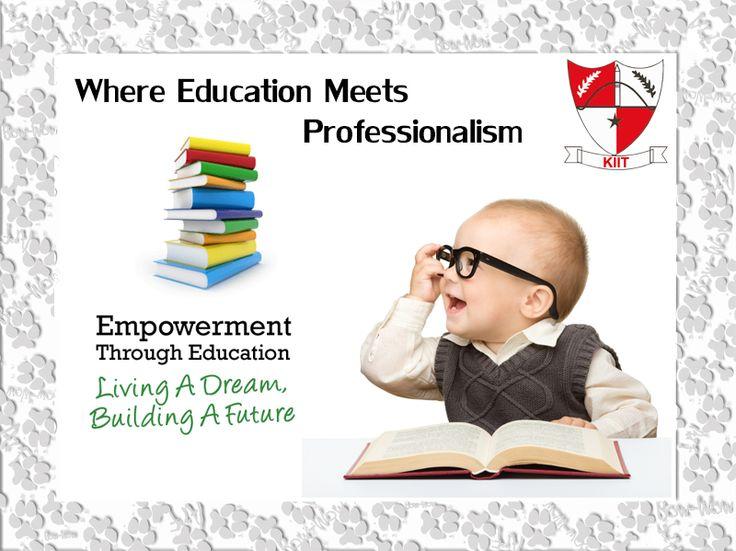 #Empowerment Through Education!!!!!! www.kiit.in