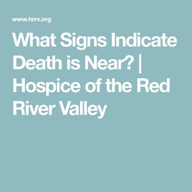 What Signs Indicate Death is Near? | Hospice of the Red River Valley