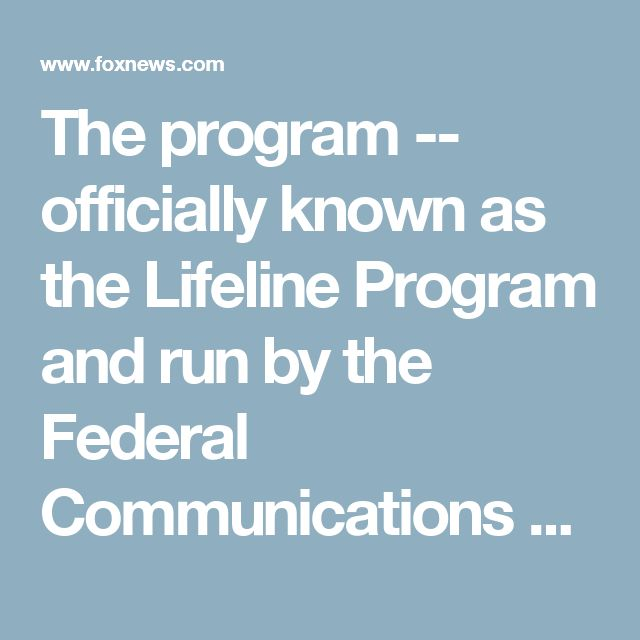 The program -- officially known as the Lifeline Program and run by the Federal Communications Commission -- predates President Obama but received attention during his time in office when recipients began to associate the free phone with other benefits given to the poor, the paper reported.  The GAO report found that about 10.6 million people have an Obamaphone, but 36 percent of them may not qualify, according to the Washington Times.