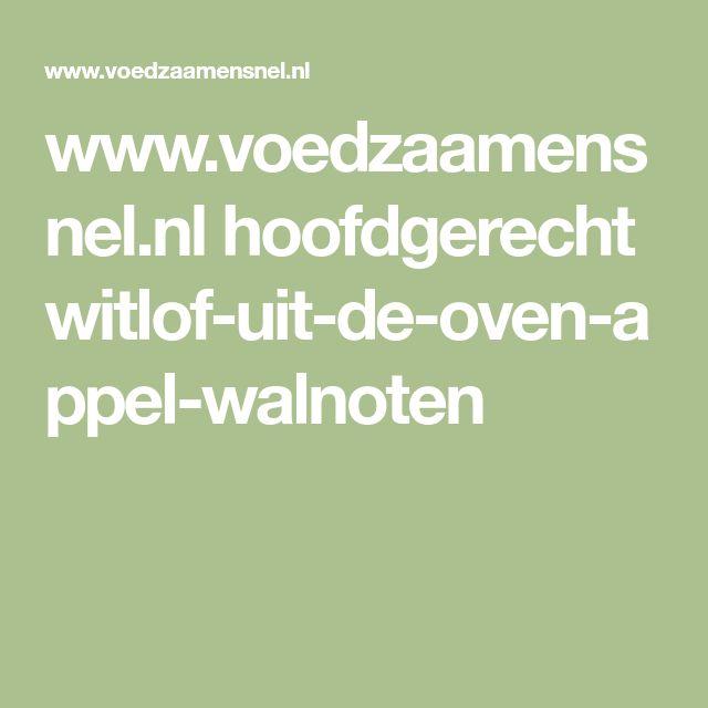 www.voedzaamensnel.nl hoofdgerecht witlof-uit-de-oven-appel-walnoten
