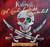 Kalózok - A leghírhedtebb gazfickók könyv - Dalnok Kiadó Zene- és DVD Áruház - Gyerek- és ifjúsági könyvek - Ifjúsági ismeretterjesztő