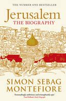 Jerusalem: The Biography (Book) by Simon Sebag Montefiore (2012): Waterstones.com