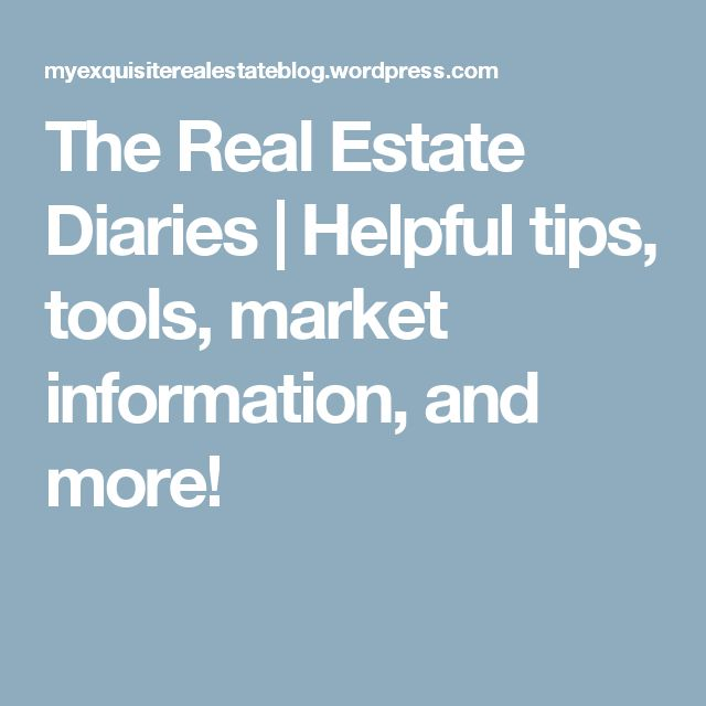 The Real Estate Diaries | Helpful tips, tools, market information, and more!