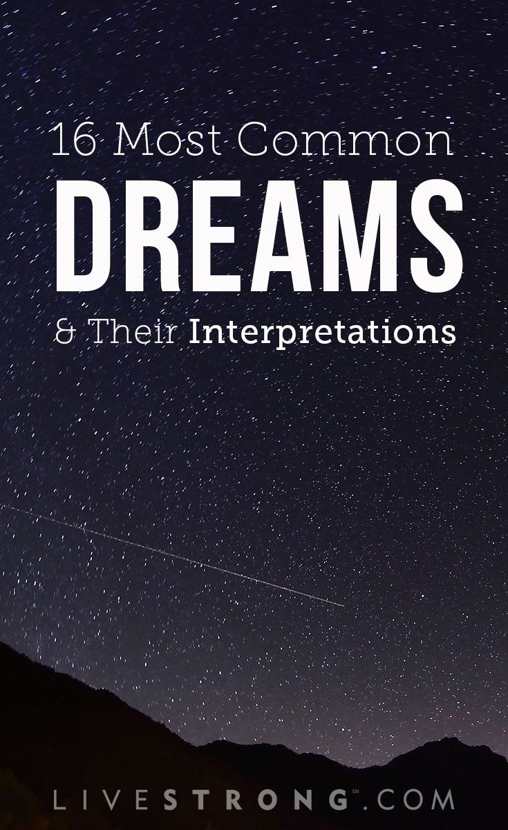 Check out 16 of the most common dreams and how experts interpret them.