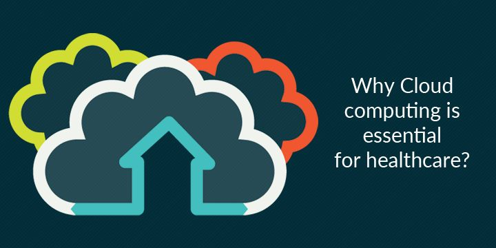 Why-Cloud-computing-is-essential-for-health-care