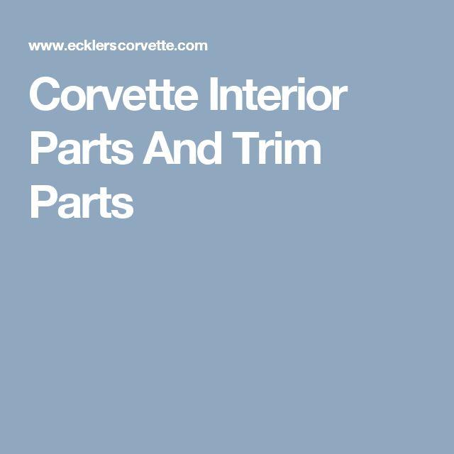 Corvette Interior Parts And Trim Parts