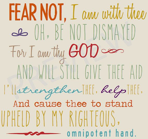 "Missionary Quote Scripture Hymn ""Fear Not, I am with thee, oh, be not dismayed. For I am thy God and will still give thee aid. I'll strengthen thee, help thee, and cause thee to stand, upheld by my righteous omnipotent hand."" LDS Mormon Instant Download Printable Downloadable JPG on Etsy"