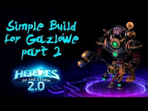 Simple Build for Gazlowe Part 2 - Heroes of the Storm 2.0