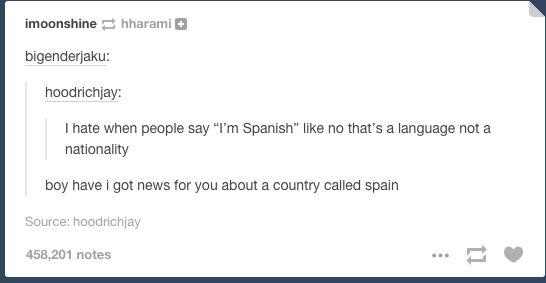I say I'm Hispanic but I do say Spanish sometimes