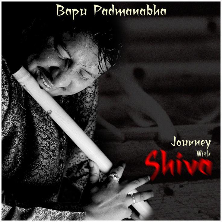 """JOURNEY with SHIVA"" Deep Meditation album by Bapu Padmanabha (Bapu Flute)"