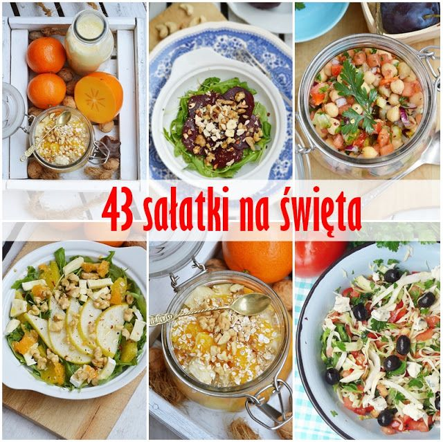 Moja smaczna kuchnia: 43 przepisy na świąteczne sałatki