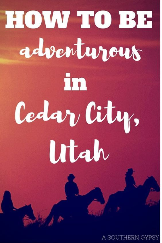 The Best Adventure Travel Ideas for Cedar City, Utah - A Southern Gypsy's Adventures