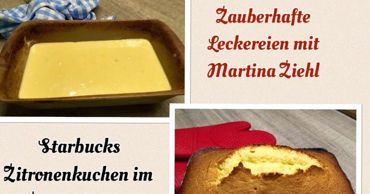 Zauberhafte Leckereien mit Martina Ziehl: Zitronenkuchen wie von Starbucks im Zauberkasten gebacken