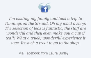 Twinings Shop and Museum in London: Customer Facebook Quote