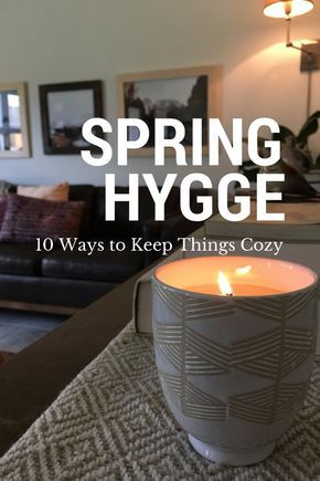 Hygge for Spring - 10 Ways to Keep Things Cozy