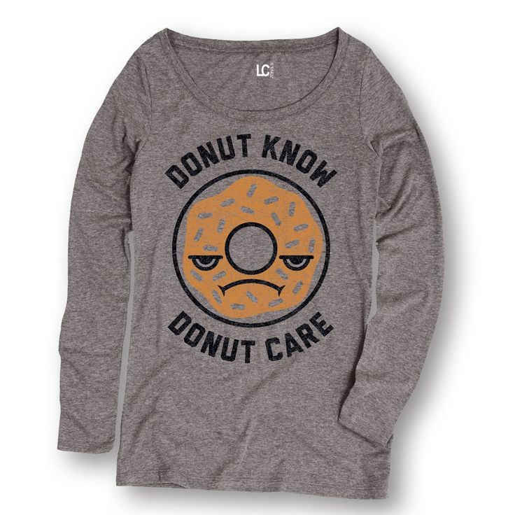 Donut Know Donut Care Adult Funny Donut Picture Ladies L/S T-Shirt