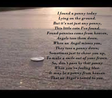 "A little twist on ""found a penny""   I got this poem in an email from my aunt and I fell in love with it so I decided to create this."