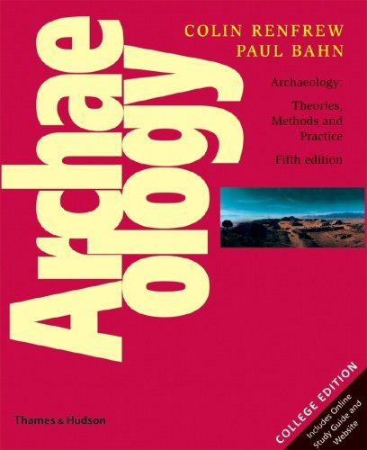 Bestseller Books Online Archaeology: Theories, Methods and Practice (Fifth Edition) Paul Bahn, Colin Renfrew $74.06  - http://www.ebooknetworking.net/books_detail-0500287139.html