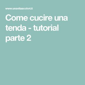Come cucire una tenda - tutorial parte 2