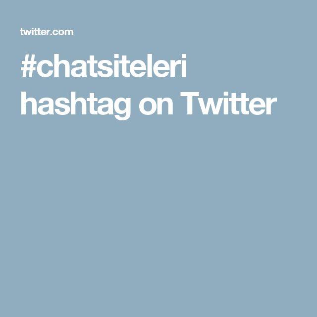 #chatsiteleri hashtag on Twitter