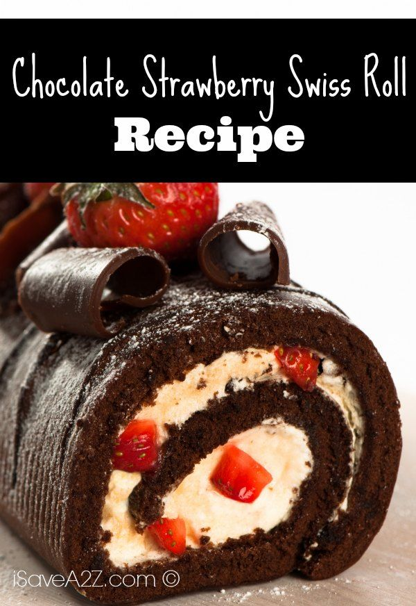 ... Swiss Rolls on Pinterest | Chocolate strawberries, Chocolate sponge