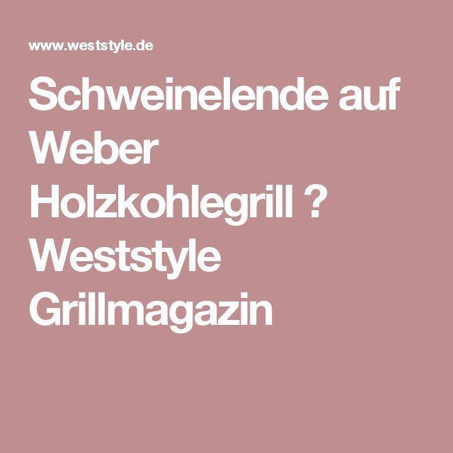 Schweinelende auf Weber Holzkohlegrill ▷ Weststyle Grillmagazin