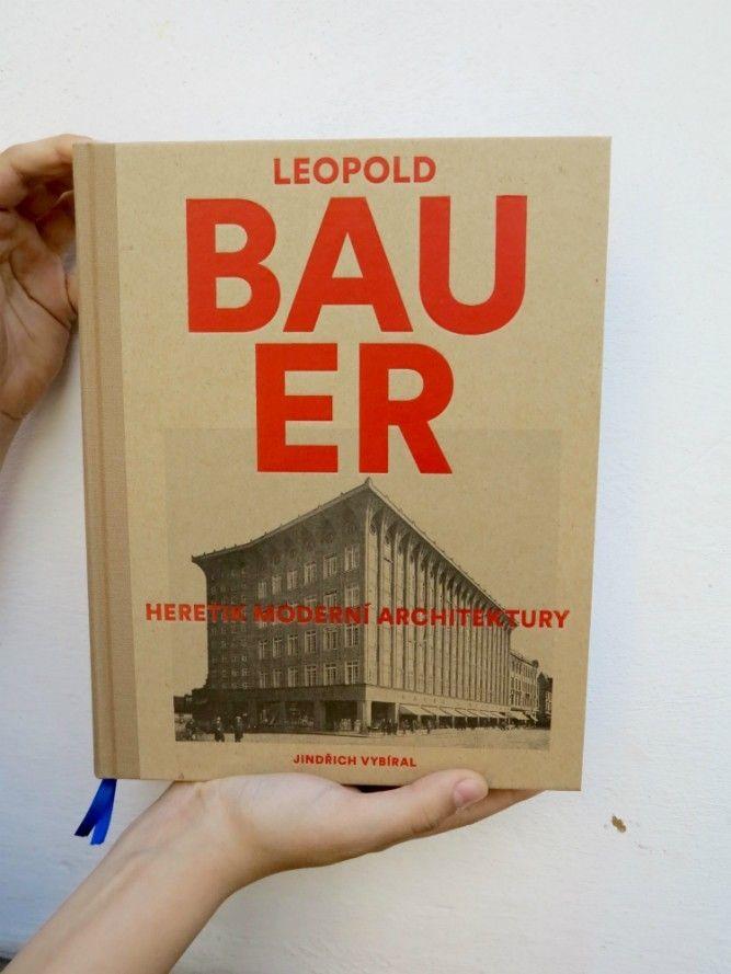 Leopold Bauer – Heretik moderní architektury