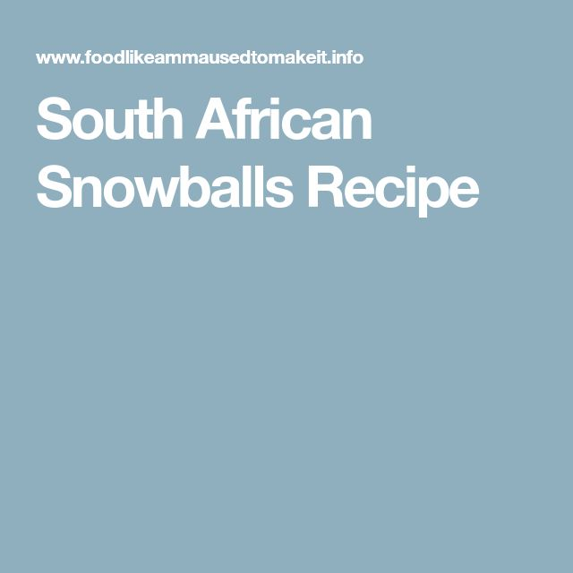 South African Snowballs Recipe