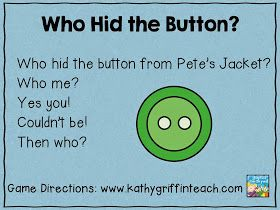 Pete the cat. Back to school. Whose hiding the button or I would maybe use a shoestring from Pete the cats jacket/shoes? Great for all ages