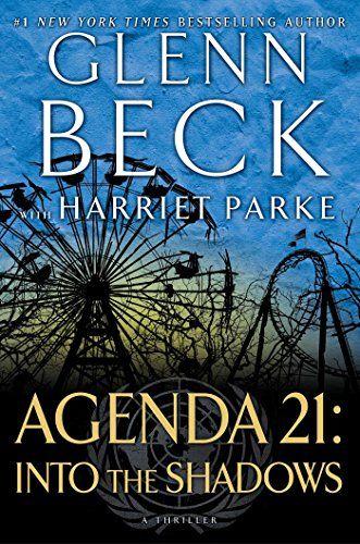 Agenda 21: Into the Shadows (Agenda 21 Series Book 2) by Glenn Beck Publication Date: January 6, 2015