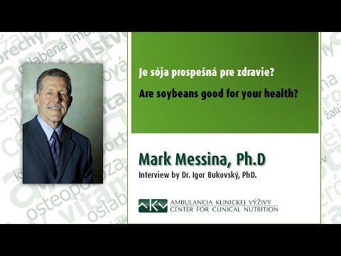 Dr. Mark Messina: Naozaj sója škodí? - YouTube