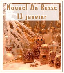 Le 13 janvier – c'est le Nouvel An Russe (Orthodoxe). Nos meilleurs veux de Santé, Amour, Prospérité !