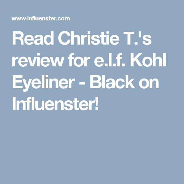 Read Christie T.'s review for e.l.f. Kohl Eyeliner - Black on Influenster!