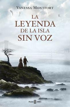 La leyenda de la isla sin voz, de Vanessa Montfort - Editorial: Plaza Janés -  Signatura: N MON ley - Código de barras: 3274757 - http://www.megustaleer.com/ficha/L342059/la-leyenda-de-la-isla-sin-voz