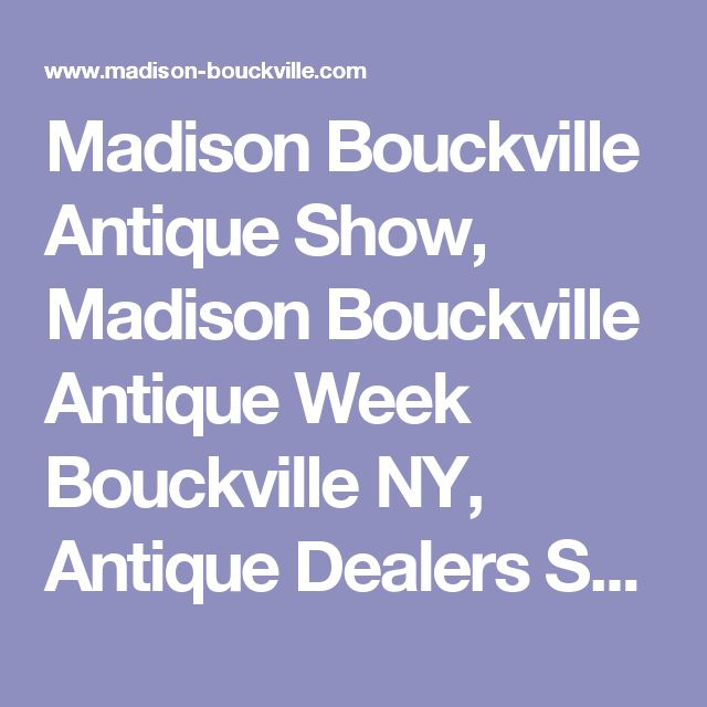 Madison Bouckville Antique Show, Madison Bouckville Antique Week Bouckville NY, Antique Dealers Showfields Campgrounds