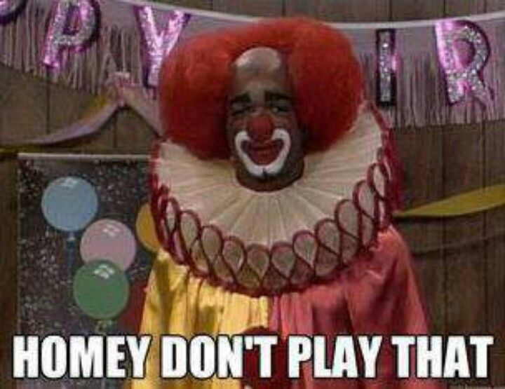 Homey the clown doesn't mess around, even though the man tries to keep him down....