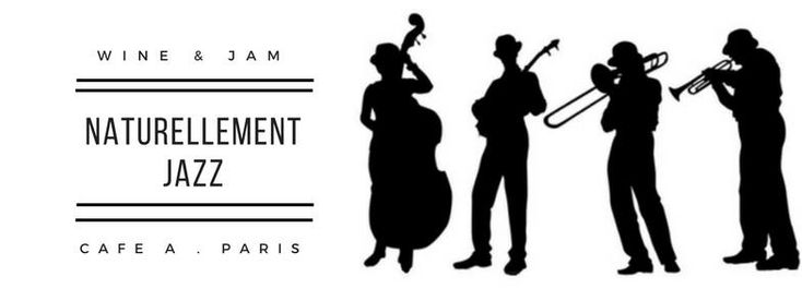 Paris Food & Drink Events: Naturellement Jazz // Jam & Wine January 16 @ 20:00 - 23:30