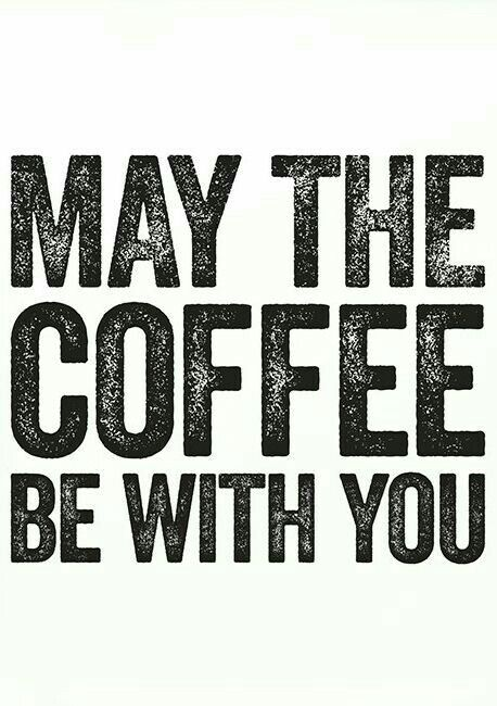 May the Coffee be With You at All Times ☕ ;)