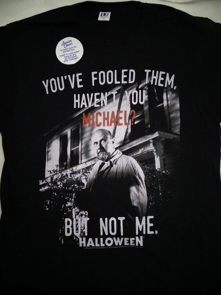 Michael Myers Halloween Movie Dr. Loomis Fooled Them Haven't You Michael T-Shirt…