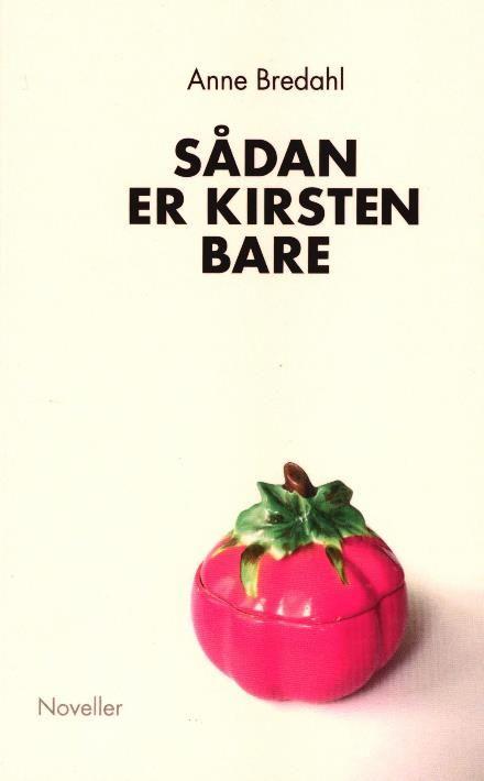 Læs om Sådan er Kirsten bare. Bogens ISBN er 9788793164123, køb den her