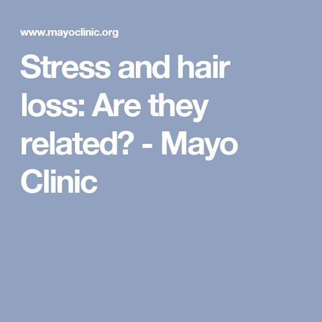 Stress and hair loss: Are they related? - Mayo Clinic
