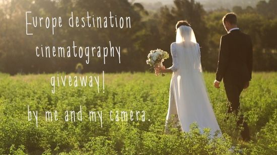 Europe Destination Wedding Cinematography Giveaway!