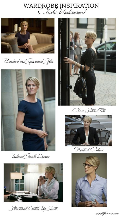 Wardrobe Inspiration-Claire Underwood | STYLE'N  #claireunderwood