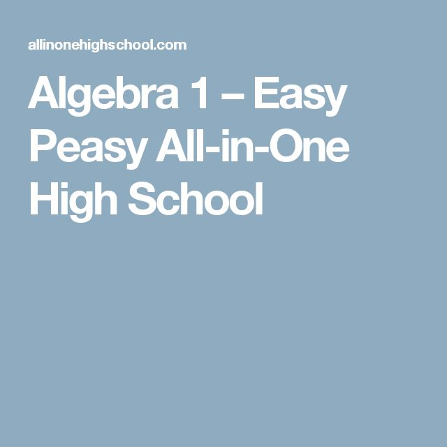 Algebra 1 – Easy Peasy All-in-One High School
